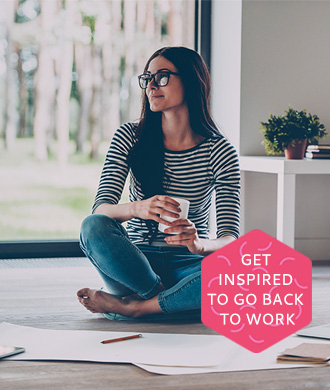 Get the courage and inspiration to go back to work!