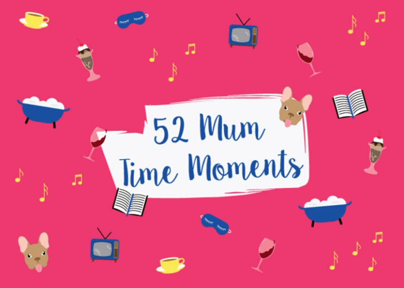 52 mum-time moments: how to bring a little weekly peace back into your life