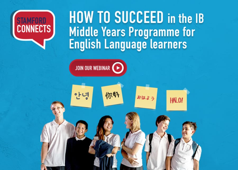 Stamford Connects Episode 4: How to succeed in the IB Middle Years Programme for English Language learners